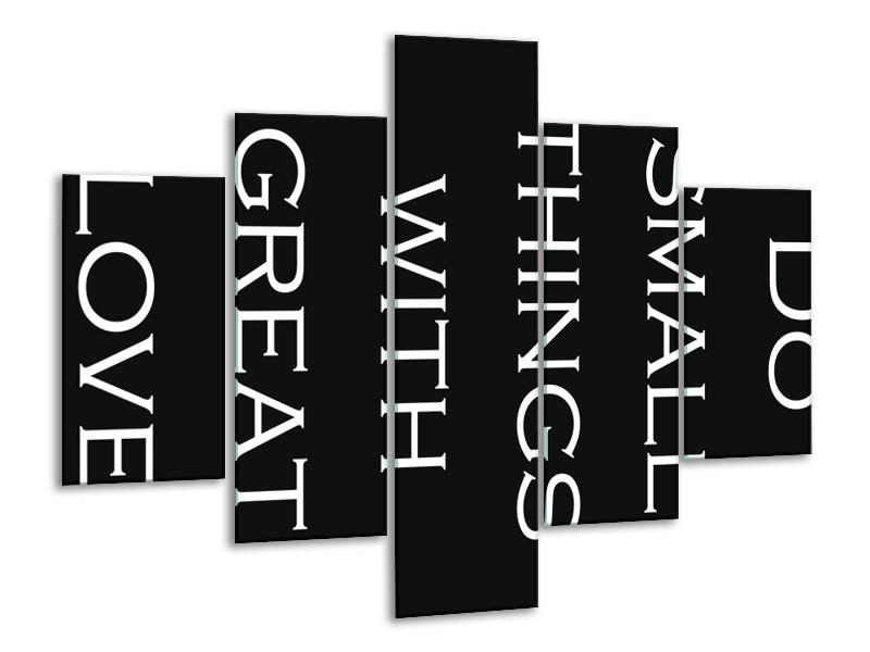 Glasschilderij Tekst   Zwart, Wit   100x70cm 5Luik